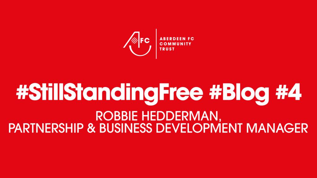 #StillStandingFree Blog #4 – Robbie Hedderman
