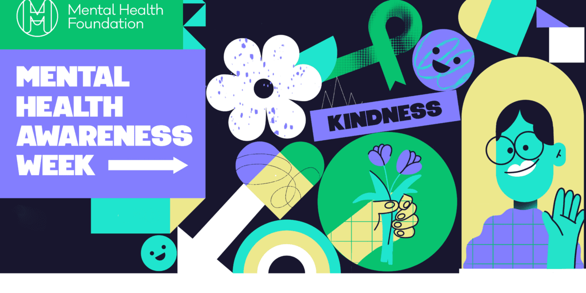 Mental Health Awareness Week 2020: Kindness matters