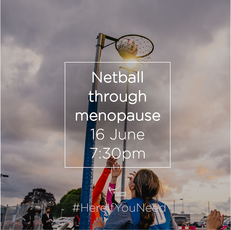 #HereIfYouNeed: Book a place on our 'netball through menopause' session