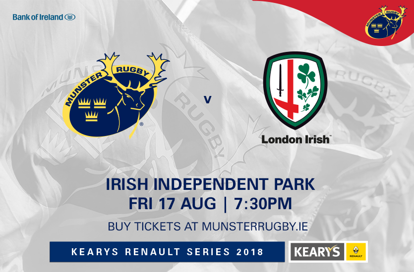 Munster face London Irish in the first game of the Kearys Renault Series 2018 on Friday.