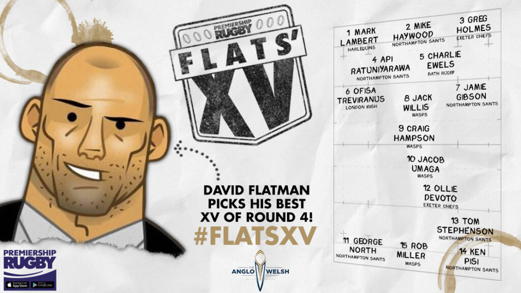 Flats selects his XV from Round 4 of the Anglo-Welsh Cup