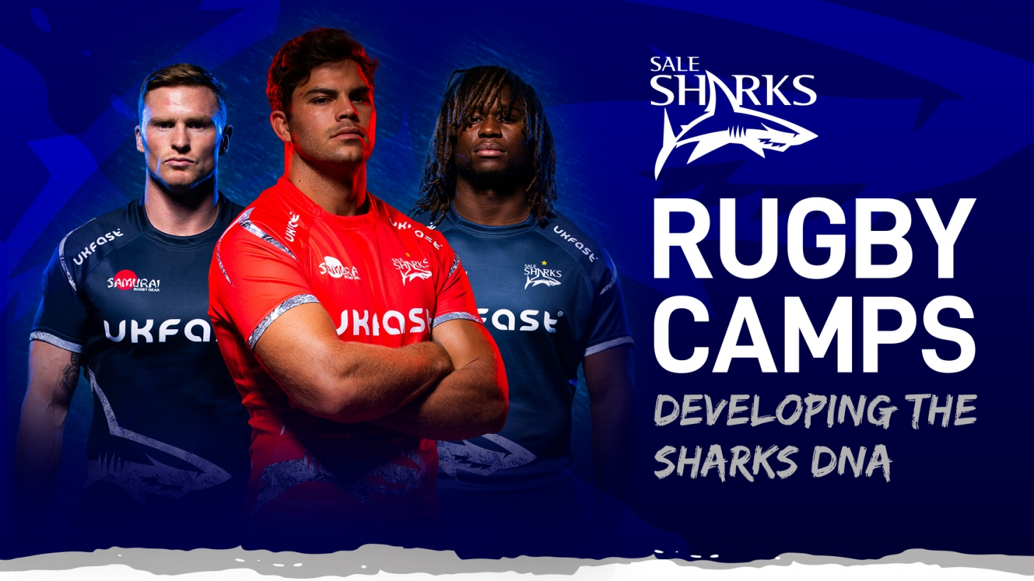 SALE SHARKS LAUNCH RESIDENTIAL RUGBY DEVELOPMENT CAMPS 2019