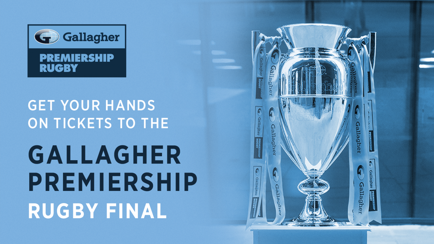 GET YOUR HANDS-ON TICKETS TO THE GALLAGHER PREMIERSHIP RUGBY FINAL WHEN YOU BUY GALLAGHER HOME INSURANCE