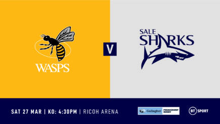 MATCH PREVIEW – Wasps Rugby v Sale Sharks