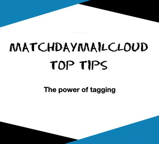 MatchDayMailCloud and the power of tagging
