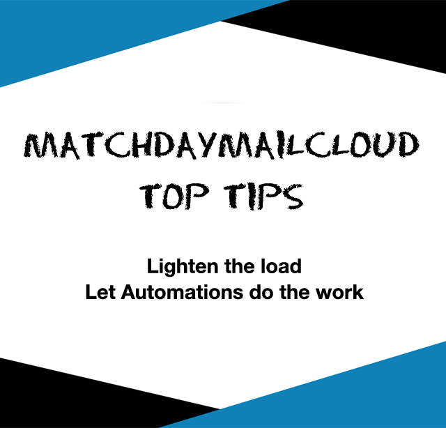 MatchDayMailCloud Top Tips - Automations