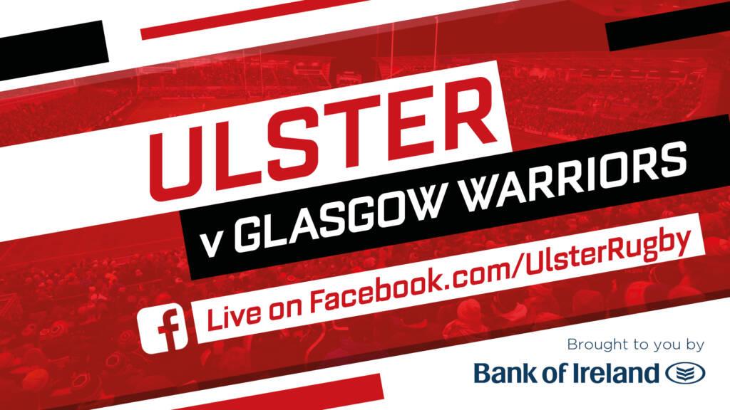 Ulster v Glasgow Warriors | Watch Live