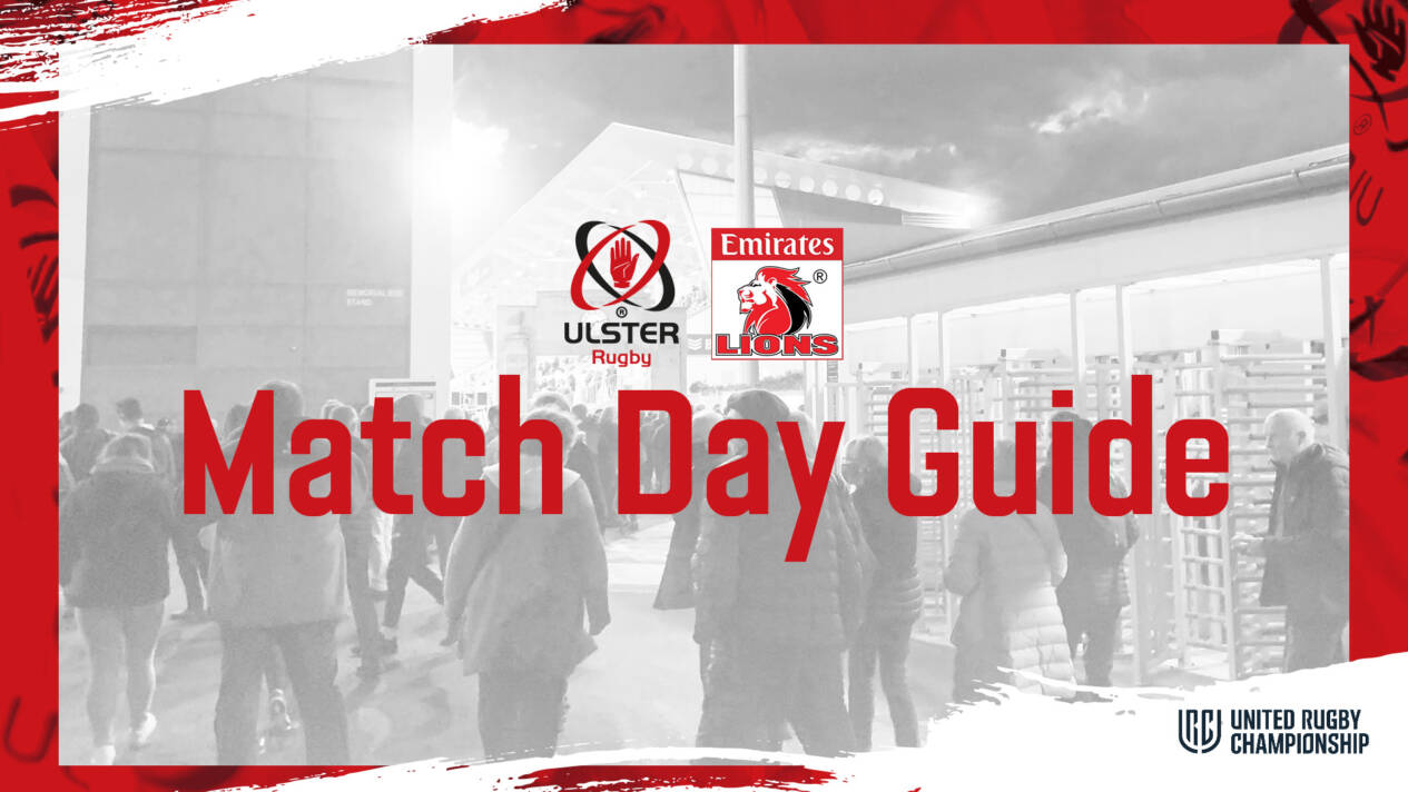 Match Day Guide | Ulster Rugby v Emirates Lions