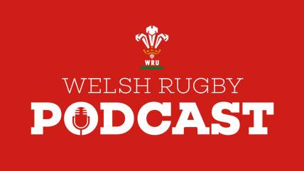 Welsh Rugby Union Podcast 42, 2019.